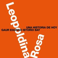 """La exposición """"Leopoldina Rosa"""" en San Sebastián."""