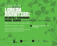 La exposición Loreak Asmatzen en el Laboratorium de Bergara